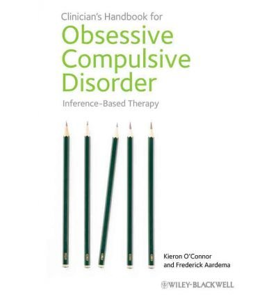[(Clinician's Handbook for Obsessive Compulsive Disorder: Inference-Based Therapy)] [Author: Kieron O'Connor] published on (January, 2012)