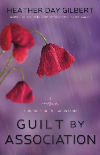 Guilt by Association: Volume 3 (A Murder in the Mountains)