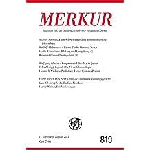 MERKUR Deutsche Zeitschrift für europäisches Denken - 2017-08: Nr. 819, Heft August 2017