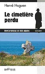 Le cimetière perdu: Polar (Enquêtes en série t. 8)