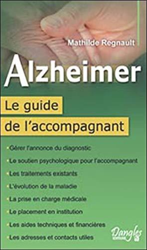 Alzheimer - Le guide de l'accompagnant par Mathilde Regnault