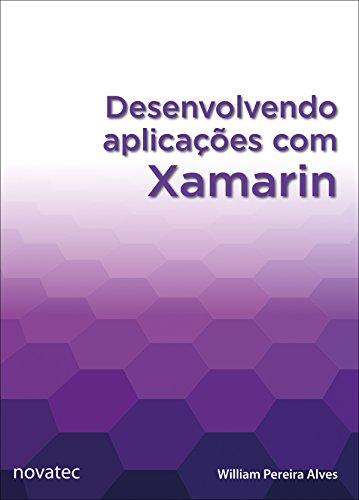 Desenvolvendo aplicações com Xamarin (Portuguese Edition)