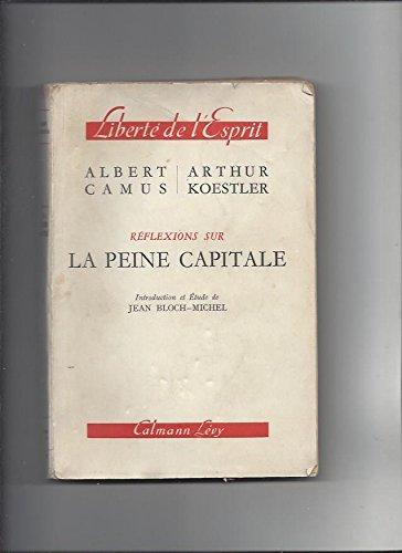 Réflexions sur la peine capitale ( Calmann Lévy 1957)