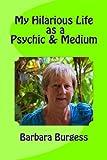 My Hilarious Life as a Psychic & Medium