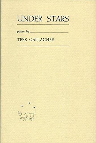 Under Stars by Tess Gallagher (1987-03-06)
