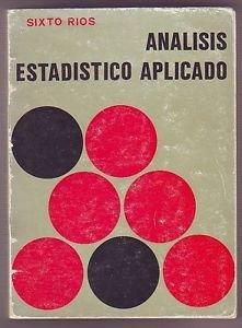 ANALISIS ESTADISTICO APLICADO por Sixto Rios