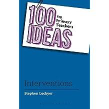 100 Ideas for Primary Teachers: Interventions (100 Ideas for Teachers)