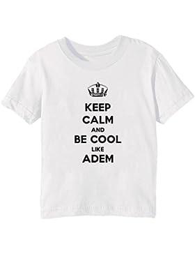 Keep Calm And Be Cool Like Adem Bambini Unisex Ragazzi Ragazze T-Shirt Maglietta Bianco Maniche Corte Tutti Dimensioni...