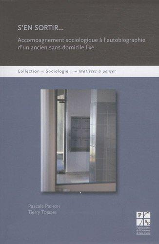 S'en sortir... : Accompagnement sociologique  l'autobiographie d'un ancien sans domicile fixe