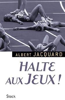 Halte aux Jeux ! (Essais - Documents) par [Jacquard, Albert]