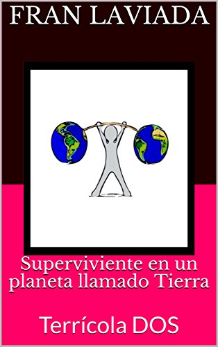 Superviviente en un planeta llamado Tierra: Terrícola DOS (Trilogía Terrícola FL59 nº 2) por Fran Laviada