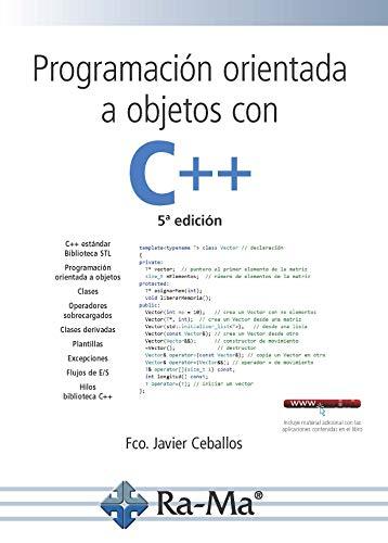 Programación orientada a objetos C++ (5ª edición 2018) por FCO.JAVIER CEBALLOS
