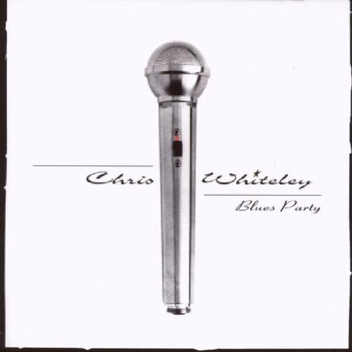 Blues Party by Chris Whiteley (1999-06-01)