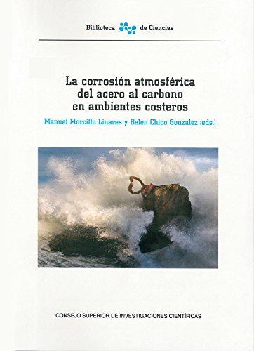 La corrosión atmosférica del acero al carbono en ambientes costeros (Bibliotec de Ciencias) por Edición: Manuel Morcillo Linares