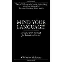 Mind Your Language!: Writing with impact for broadcast news