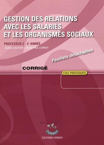 Gestion des relations avec les salariés et les organismes sociaux - Corrigé : Processus 2 du BTS CGO 2e année, Cas pratiques