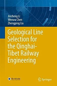 Donde Descargar Libros Gratis Geological Line Selection for the Qinghai-Tibet Railway Engineering Como PDF