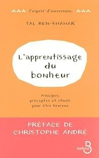 L'Apprentissage du bonheur : par Tal Ben-shahar