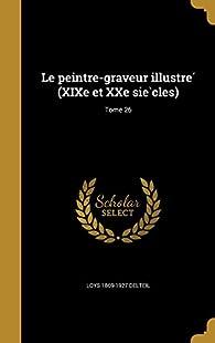 Le Peintre-Graveur Illustre ; Tome 26 par Loÿs Delteil