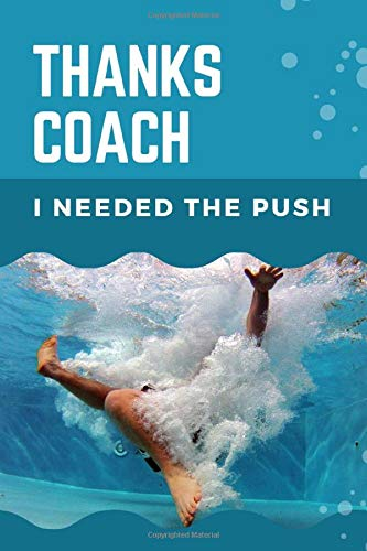 Thanks Coach, I Needed the Push: Swim Coach Appreciation Journal Gift. Cool Notebook to Say Thank You at the End of Season