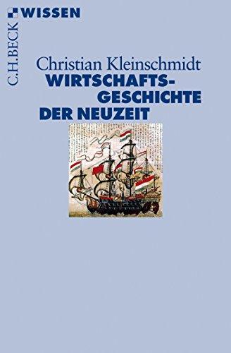 Wirtschaftsgeschichte der Neuzeit: Die Weltwirtschaft 1500-1850 (Beck'sche Reihe 2869) -