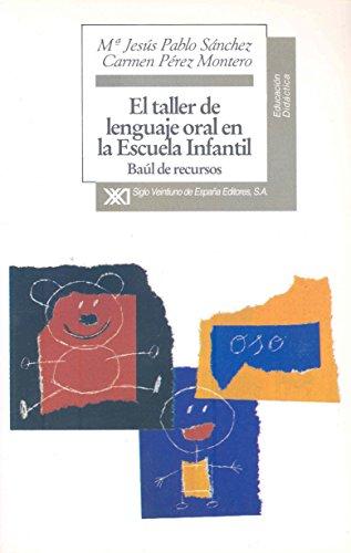 El taller de lenguaje oral en la escuela infantil: Baúl de recursos (Educación) - 9788432309038
