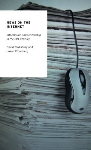 News on the Internet: Information and Citizenship in the 21st Century (Oxford Studies in Digital Politics) by Tewksbury, David, Rittenberg, Jason [19 April 2012]