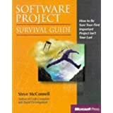 Software Project Survival Guide: How to be Sure Your First Important Project isn't Your Last (Pro -- Best Practices) by McConnell, Steve 1st (first) Edition (1997)