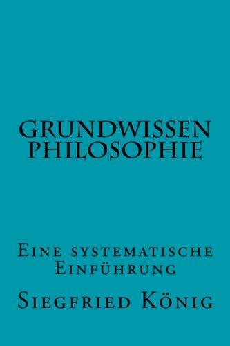 Grundwissen Philosophie: Eine systematische Einführung