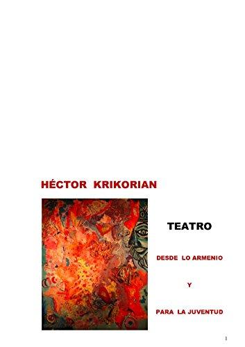 TEATRO Desde lo armenio y Para la juventud por Héctor Krikorian
