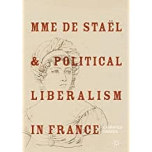 Mme De Staël and Political Liberalism in France