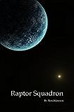 Raptor Squadron (Talosian Chronicles Book 5)