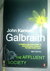 [(The Affluent Society)] [ By (author) John Kenneth Galbraith, Introduction by John Kenneth Galbraith ] [August, 1999]