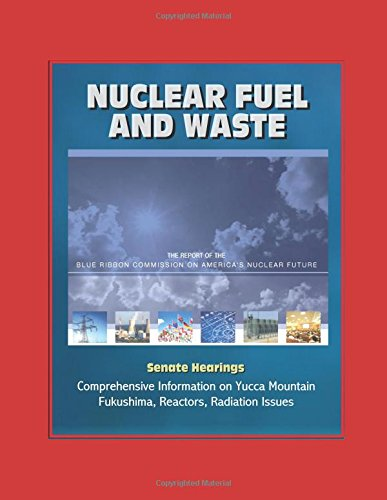 nuclear-fuel-and-waste-the-report-of-the-blue-ribbon-commission-on-americas-nuclear-future-senate-he