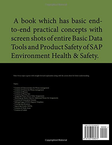 SAP Environment Health & Safety: A Book which has end to end Practical Concepts with Screen Shots of Entire Basic Data Tools and Product Safety in SAP EH&S