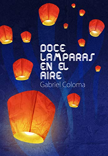 Doce lámparas en el aire eBook: Gabriel Coloma, Cristobal Ladron ...