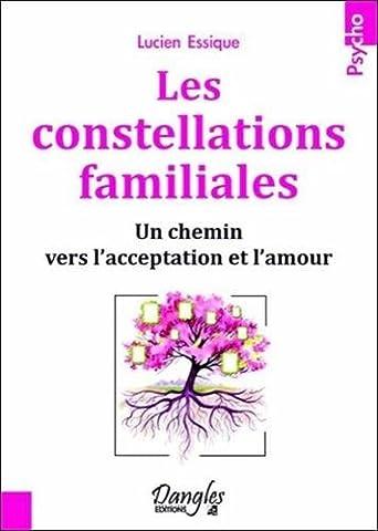 Les constellations familiales - Un chemin vers l'acceptation et l'amour