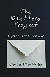 The 10 Letters Project: A Year of Art and Friendship