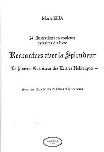 Rencontres avec la splendeur : Le pouvoir guérisseur des lettres hébraïques by Marie Elia (1999-09-03)