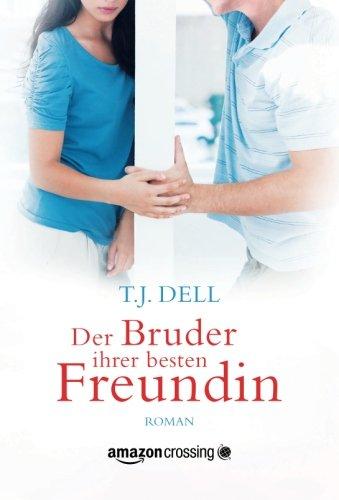 Buchseite und Rezensionen zu 'Der Bruder ihrer besten Freundin' von T.J. Dell