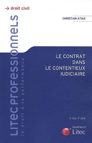 Le contrat dans le contentieux judiciaire: 5ème édition