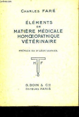 ELEMENTS DE MATIERE MEDICALE HOMOEOPATHIQUE VETERINAIRE. par FARE CHARLES