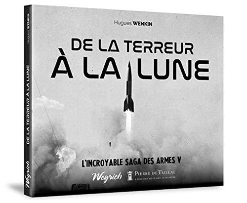 L'incroyable histoire des armes secrètes : Tome 5, De la terreur à la Lune par  Hugues Wenkin