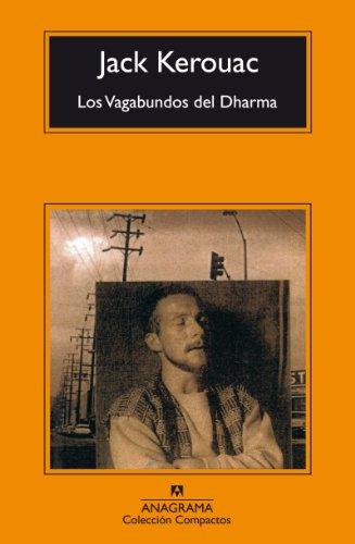 Los vagabundos del Dharma (Compactos anagrama) por Jack Kerouac