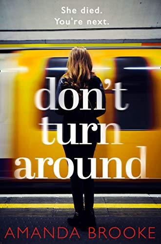 Don't Turn Around: A heart-stopping gripping domestic suspense by [Brooke, Amanda]