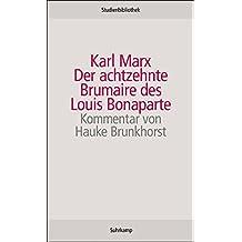 Der achtzehnte Brumaire des Louis Bonaparte (Suhrkamp Studienbibliothek)