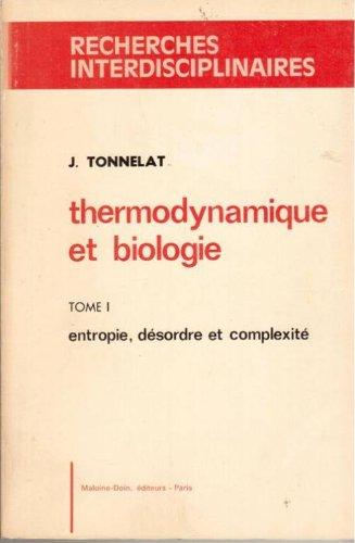 Thermodynamique et biologie tome 1