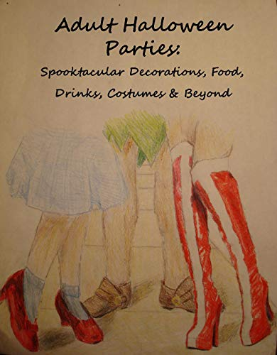 ies: Spooktacular Decorations, Food, Drinks, Costumes & Beyond (English Edition) ()