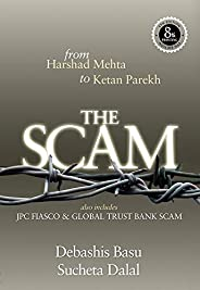 THE SCAM: from Harshad Mehta to Ketan Parekh  Also includes JPC FIASCO & Global Trust Bank