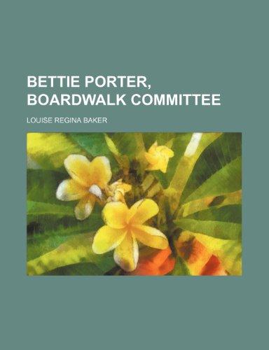 Bettie Porter, boardwalk committee